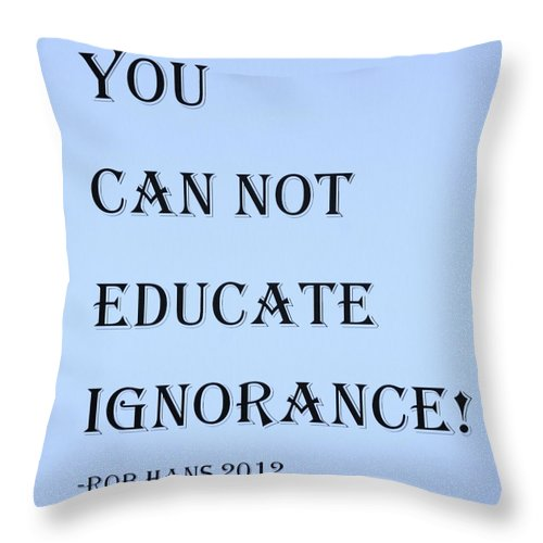 Quote Throw Pillow featuring the photograph Educate Quote In Cyan by Rob Hans