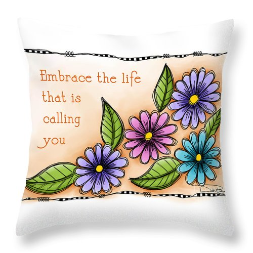 Embrace Throw Pillow featuring the digital art Embrace The Life by Debi Payne
