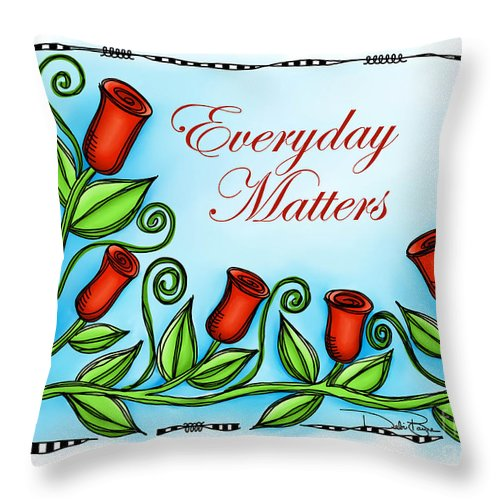 Everyday Throw Pillow featuring the digital art Everyday Matters by Debi Payne
