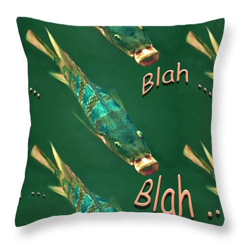 Fish Throw Pillow featuring the digital art Fish Say Blah Blah Blah by Carolyn Marshall