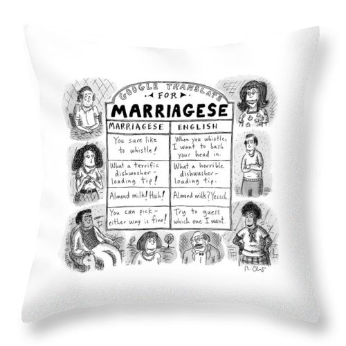 Captionless Marriage Passive Aggressive Throw Pillow featuring the drawing Google Translate For Marriagese -- Translated by Roz Chast