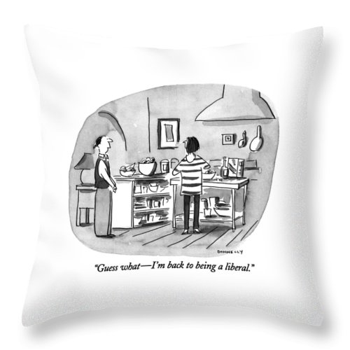 0   Young Husband To Wife In Kitchen. Relationships Throw Pillow featuring the drawing Guess What - I'm Back To Being A Liberal by Liza Donnelly