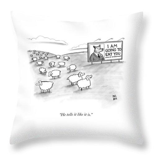 He Tells It Like It Is Throw Pillow