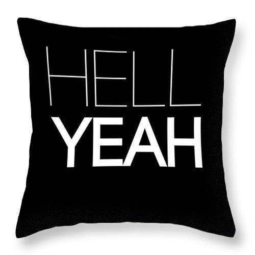 Motivational Throw Pillow featuring the digital art Hell Yeah Poster 1 by Naxart Studio