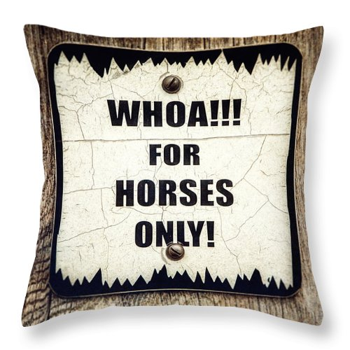 Horse Sign Throw Pillow featuring the photograph Horses Only Sign Picture by Lisa Russo