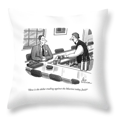 Drinking Throw Pillow featuring the drawing How Is The Dollar Trading Against The Martini by Leo Cullum