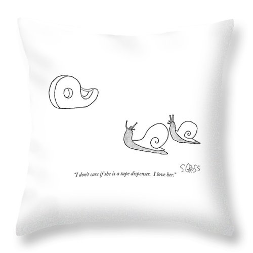 I Don't Care If She Is A Tape Dispenser. I Love Her. Throw Pillow featuring the drawing I Don't Care If She Is A Tape Dispenser. I Love by Sam Gross