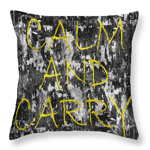 Keep Calm And Carry On Throw Pillow featuring the photograph Keep Calm And Carry On by Andrew Fare