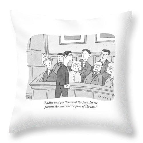 Ladies And Gentlemen Of The Jury Throw Pillow