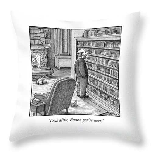 Proust Throw Pillow featuring the drawing Look Alive, Proust, You're Next by Harry Bliss