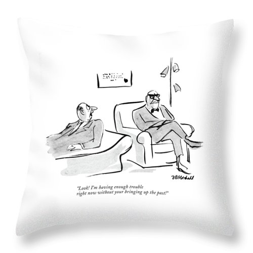 Look! I'm Having Enough Trouble Right Now Throw Pillow