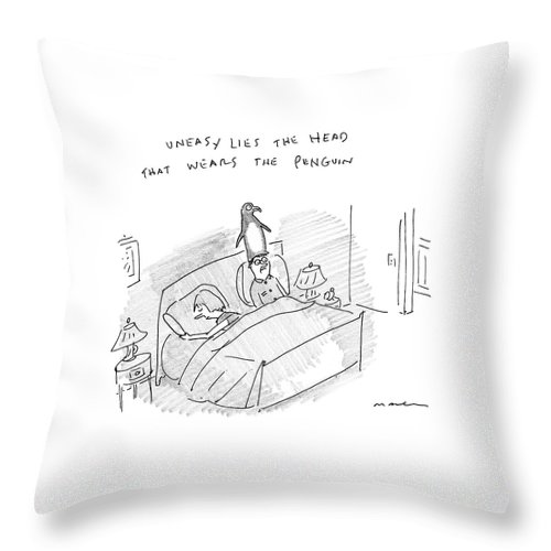 Uneasy Lies The Head That Wears The Penguin Penguin Throw Pillow featuring the drawing New Yorker April 10th, 2017 by Michael Maslin