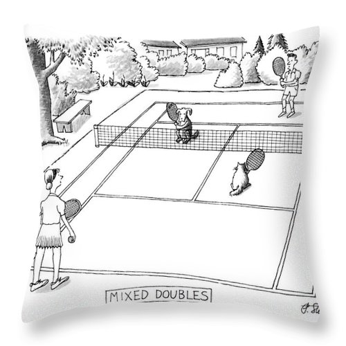118758 Pst Peter Steiner (couple Playing Tennis With Their Pets.) Mixed Doubles Animals Best Canines Cat Cats Court Dog Doggie Dogs Feline Felines Friend Man's Match Pet Pets Play Playing Pooch Puppies Puppy Sport Sports Tennis Throw Pillow featuring the drawing New Yorker June 3rd, 1991 by Peter Steiner
