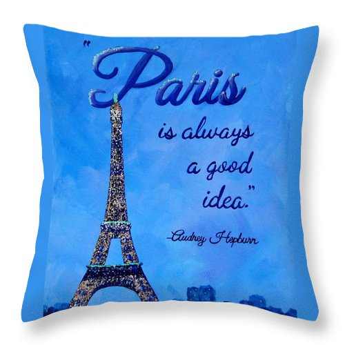 Paris Is Always A Good Idea Audrey Hepburn Quote Art Throw Pillow