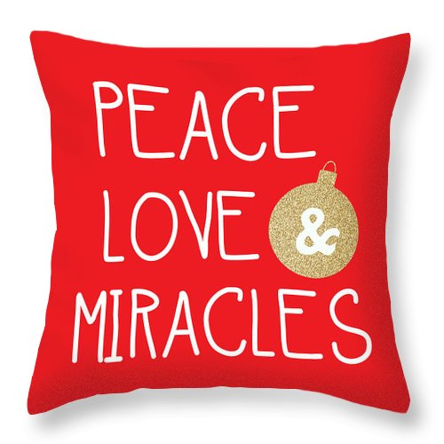 Peace Love And Miracles With Christmas Ornament Throw Pillow