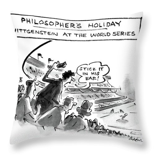 Philosopher's Holiday: Wittgenstein At The World Series.: Title. Man In The Stands At A Baseball Game Yelling   Philosopher's Holiday: Wittgenstein At The World Series.: Title. Man In The Stands At A Baseball Game Yelling  Philosopers Throw Pillow featuring the drawing Philosopher's Holiday Wittgenstein At The World by Lee Lorenz