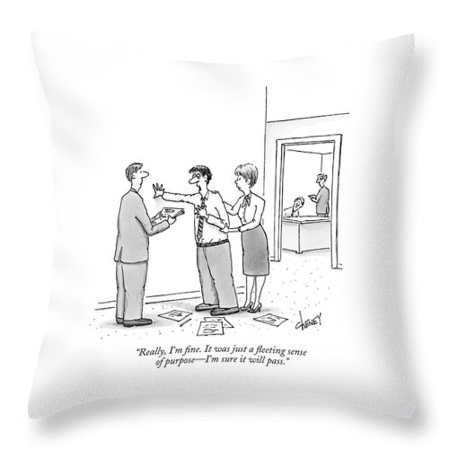 Office Workers - General Throw Pillow featuring the drawing Really, I'm Fine. It Was Just A Fleeting Sense by Tom Cheney