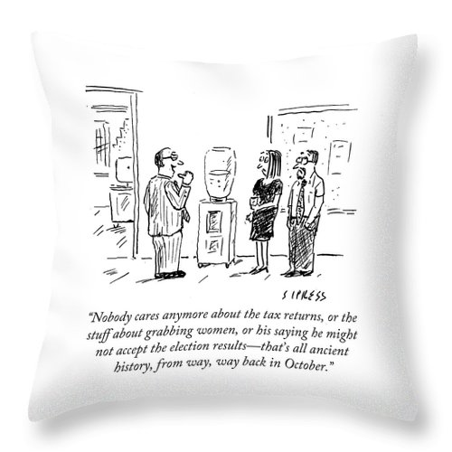 Nobody Cares Anymore About The Tax Returns Throw Pillow featuring the drawing That's All Ancient History by David Sipress