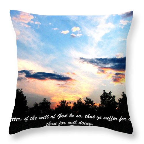 Jesus Christ Throw Pillow featuring the photograph The Bible First Peter Three Seventeen by Ron Tackett