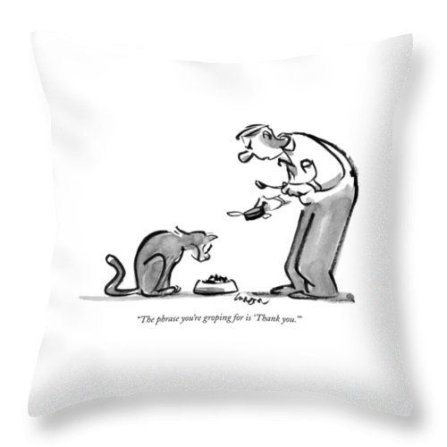 Dining Throw Pillow featuring the drawing The Phrase You're Groping For Is 'thank You.' by Lee Lorenz