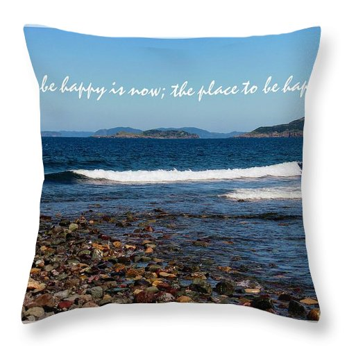The Time To Be Happy Is Now Throw Pillow featuring the photograph The Time To Be Happy Is Now by Barbara Griffin