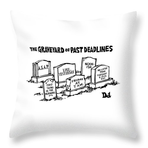 Noon-ish Throw Pillow featuring the drawing Title: Graveyard Of Past Deadlines. A Graveyard by Drew Dernavich