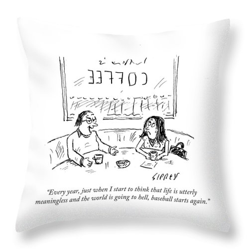 Every Year Throw Pillow featuring the drawing When I Start To Think That Life Is Utterly by David Sipress