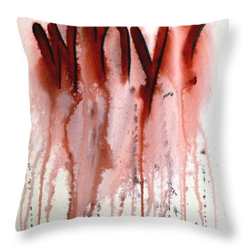Why Throw Pillow featuring the painting Why? by Michal Madison