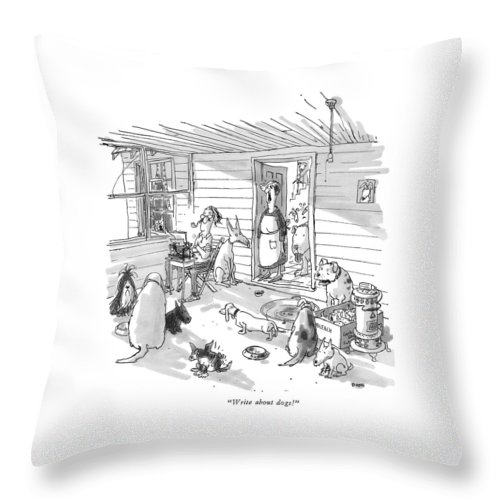 (woman To Man At Typewriter In A Dumpy House Filled With Dogs.) Writers Throw Pillow featuring the drawing Write About Dogs! by George Booth