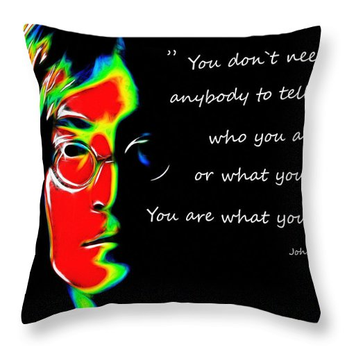 John Lennon Singer Famous Face Portrait Poet Poem Color Colorful Abstract Expressionism Throw Pillow featuring the painting You Are What You Are by Steve K