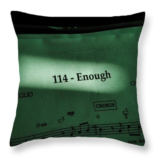 Music Throw Pillow featuring the photograph Enough by Chris Berry