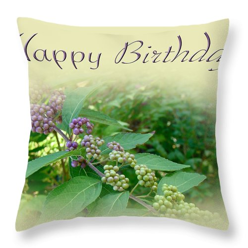 Birthday Throw Pillow featuring the photograph Birthday Greeting Card - American Beautyberry Shrub by Mother Nature