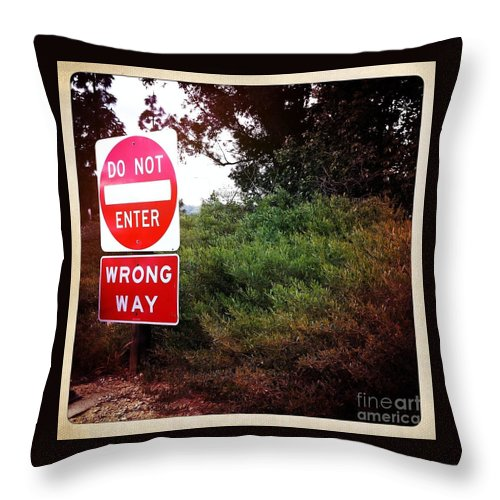 Do Not Enter - Wrong Way Throw Pillow featuring the photograph Do Not Enter - Wrong Way by Nina Prommer