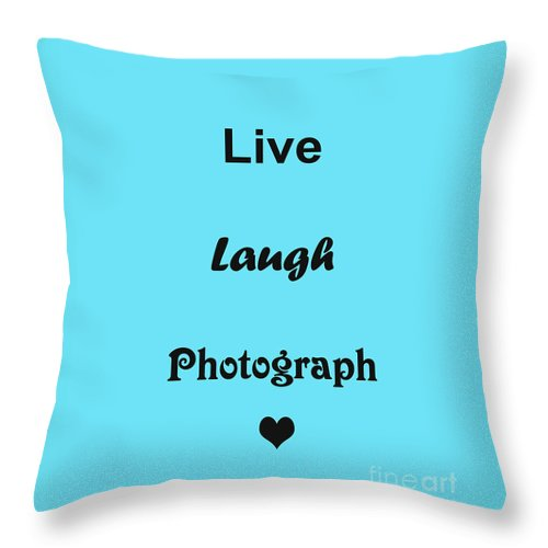 Expression Throw Pillow featuring the photograph Live Laugh Photograph by Traci Cottingham
