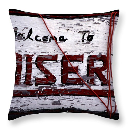 Sign Throw Pillow featuring the photograph Misery by Skip Willits