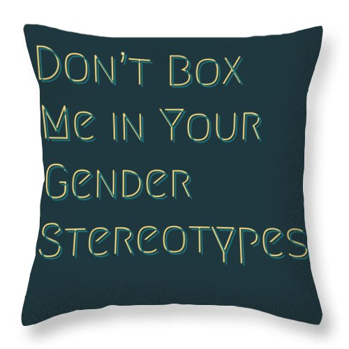 Don't Box Me In Throw Pillow featuring the digital art Don't Box Me In Your Gender Sterotypes by Raise Vegan
