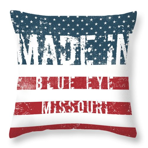 Blue Eye Throw Pillow featuring the digital art Made In Blue Eye, Missouri by Tinto Designs