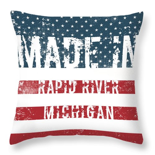 Rapid River Throw Pillow featuring the digital art Made In Rapid River, Michigan by Tinto Designs