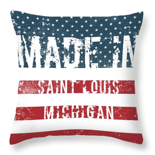 Saint Louis Throw Pillow featuring the digital art Made In Saint Louis, Michigan by Tinto Designs