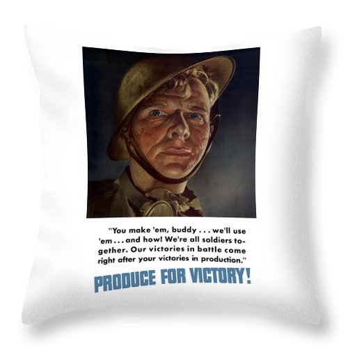 Soldier Throw Pillow featuring the painting Produce For Victory by War Is Hell Store