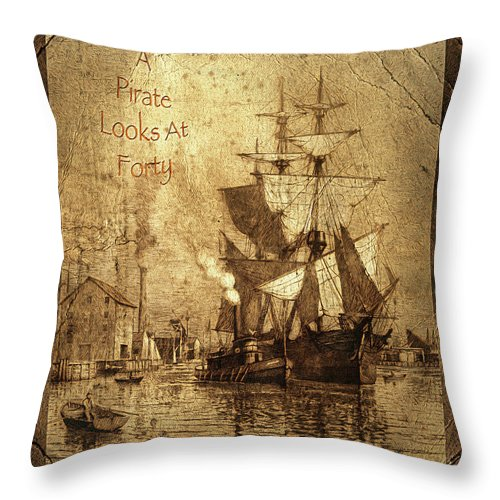 A Pirate Looks At Forty Throw Pillow featuring the photograph A Pirate Looks At Forty Schooner Wharf by John Stephens