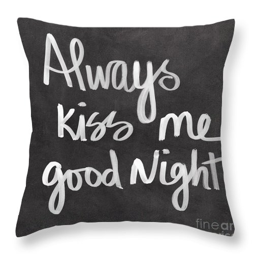 Love Throw Pillow featuring the mixed media Always Kiss Me Goodnight by Linda Woods