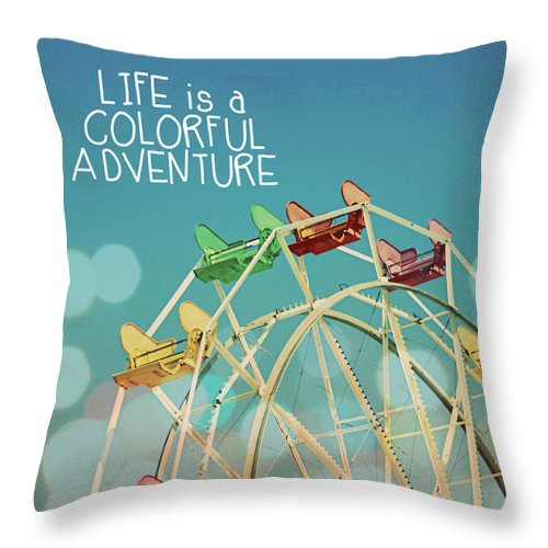 Inspirational Photography Throw Pillow featuring the photograph Life Is A Colorful Adventure by Linda Woods