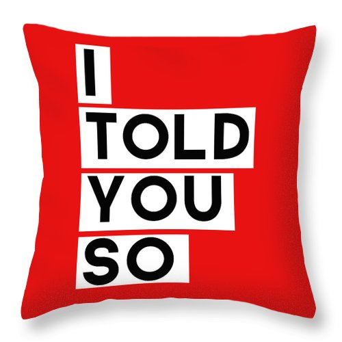 Greeting Card Throw Pillow featuring the digital art I Told You So by Linda Woods