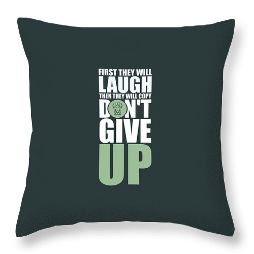 Gym Throw Pillow featuring the digital art First They Will Laugh Then They Will Copy Dont Give Up Gym Motivational Quotes Poster by Lab No 4
