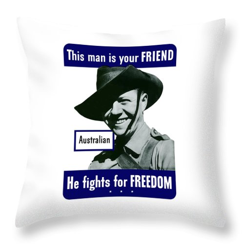 Australian Soldier Throw Pillow featuring the painting Australian This Man Is Your Friend by War Is Hell Store