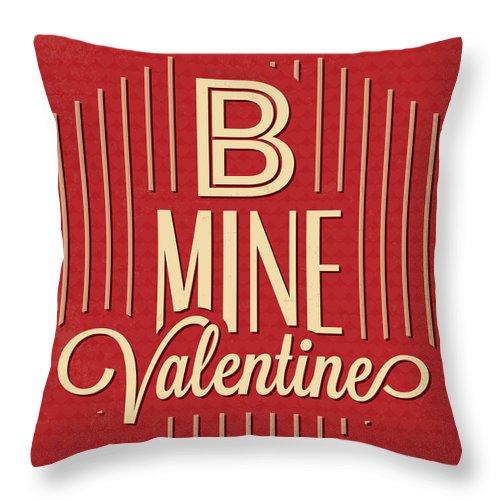 Motivation Throw Pillow featuring the digital art B Mine Valentine by Naxart Studio
