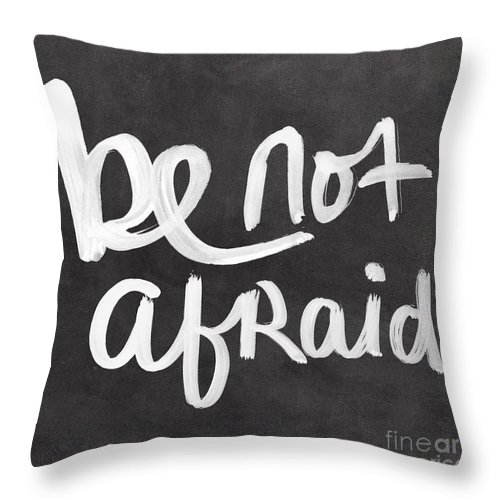 be Not Afraid Throw Pillow featuring the mixed media Be Not Afraid by Linda Woods