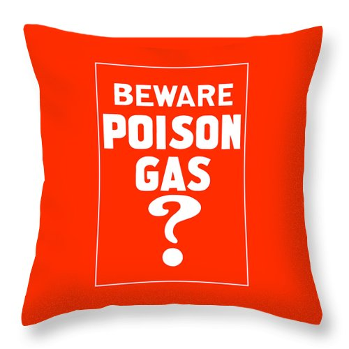 Ww1 Throw Pillow featuring the mixed media Beware Poison Gas - Wwi Sign by War Is Hell Store