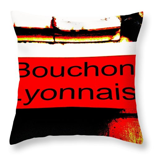 Lyon Throw Pillow featuring the photograph Bouchon Lyonnais... What Else by Funkpix Photo Hunter